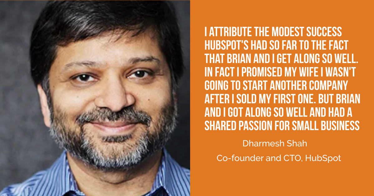Dharmesh Shah of HubSpot: I Promised My Wife I Wasn't Doing Another Startup After Selling My First One, Then I Met Brian