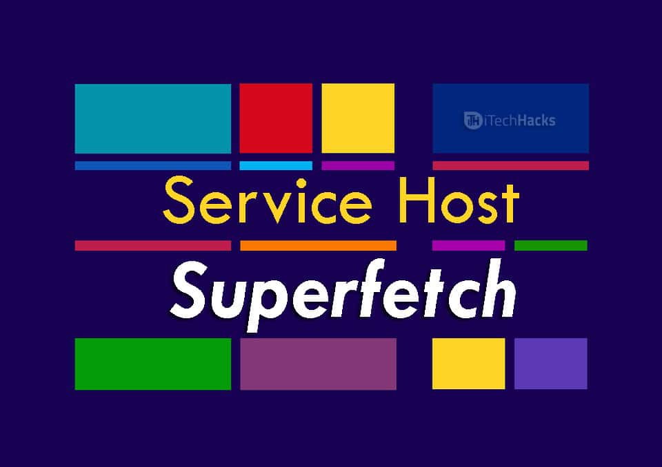 How To Enable or Disable Service Host Superfetch in Windows OS (2021)