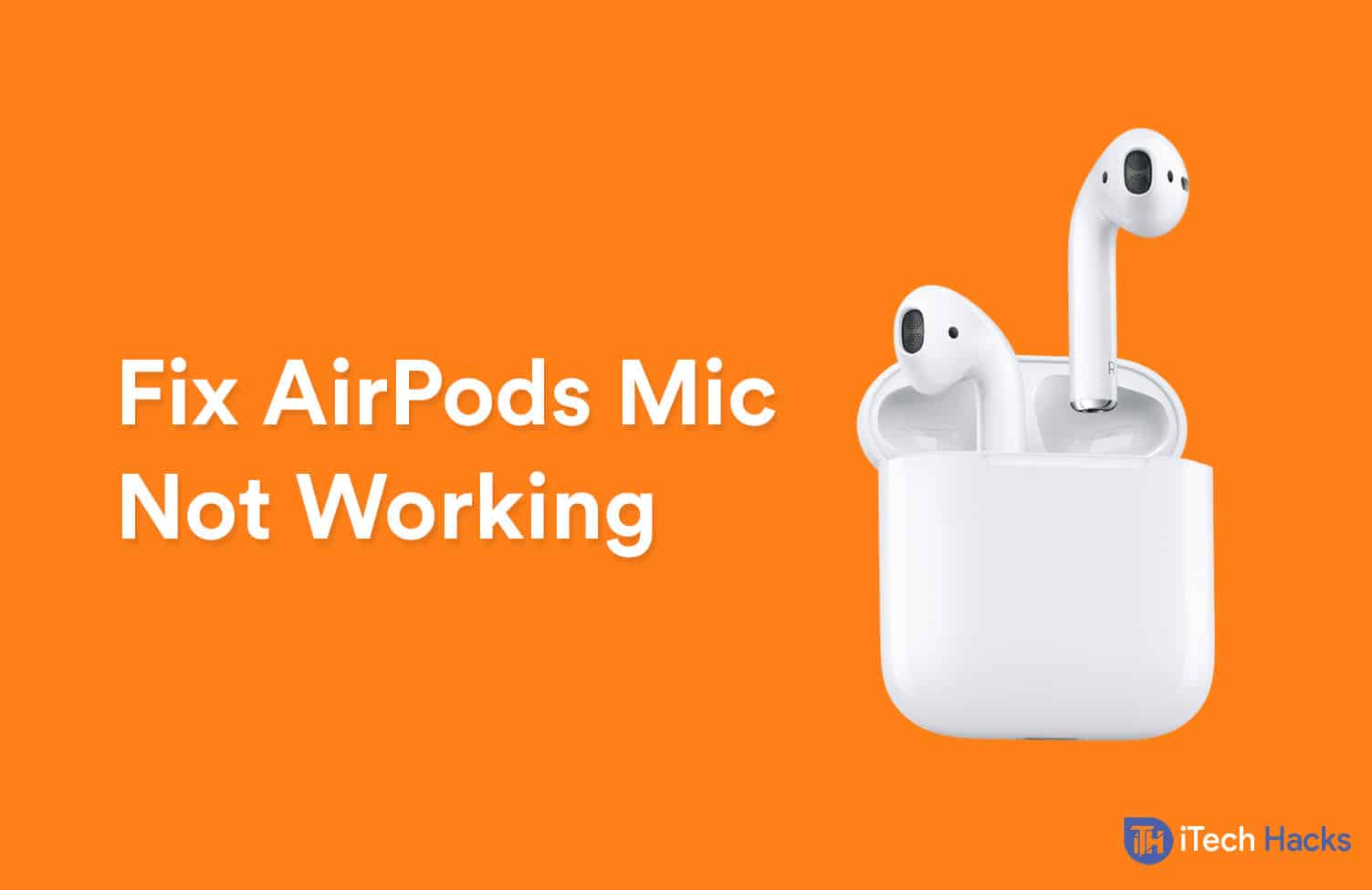 How To Repair AirPods Mic Not Working Difficulty? (Methods)