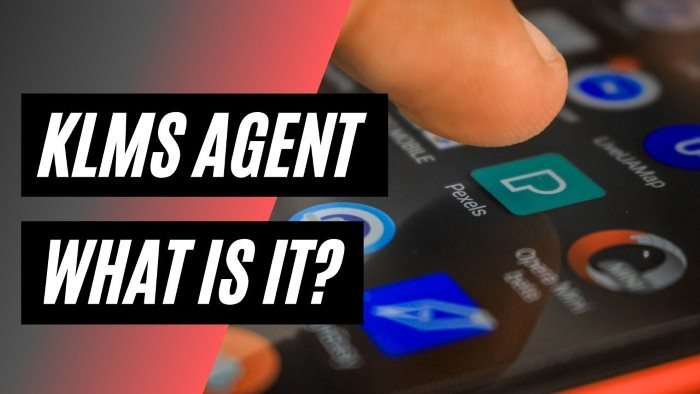 KLMS Agent – What Is It And How to Take away It?