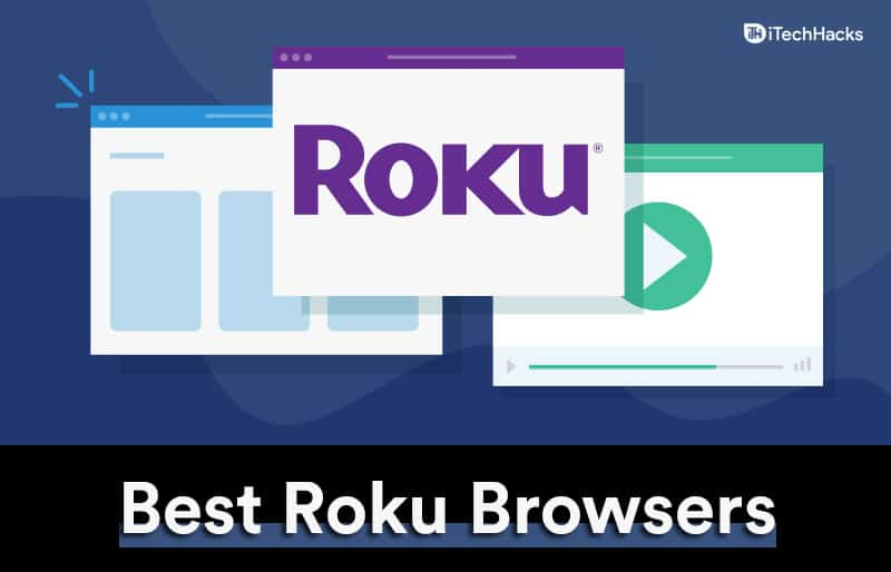 Top 4 Best Roku Internet Web Browsers (Latest 2021)