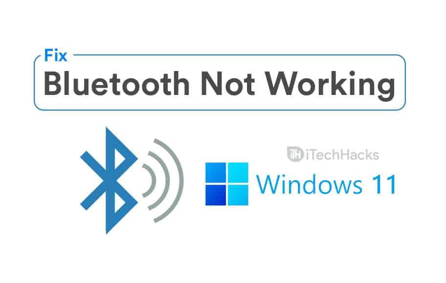 Windows 11 Bluetooth Not Working Issue (7-Ways)